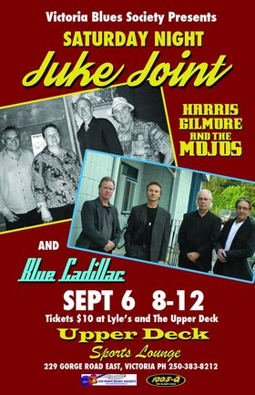 SATURDAY NIGHT jUKE jOINT: HARRIS GILMORE & THE MOJOS, Blue Cadillac @ Upper Deck (in the Gorge Travelodge) Sep 6 2014 - Jul 12th @ Upper Deck (in the Gorge Travelodge)