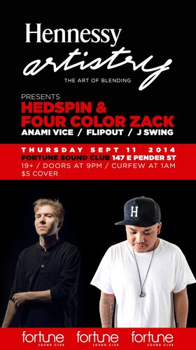 Hennessy Artistry - The Art of Blending: Hedspin & Four Color Zack, Anami Vice, Flipout, J Swing @ Fortune Sound Club Sep 11 2014 - Mar 29th @ Fortune Sound Club