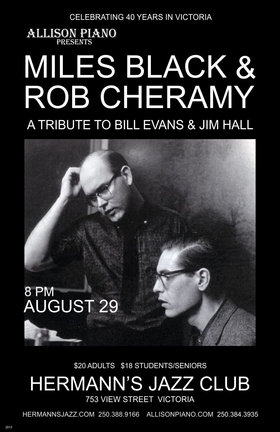 Allison Piano Presents: A tribute to Bill Evans & Jim Hall: Miles Black (piano), Rob Cheramy (guitar) @ Hermann's Jazz Club Aug 29 2014 - Apr 19th @ Hermann's Jazz Club