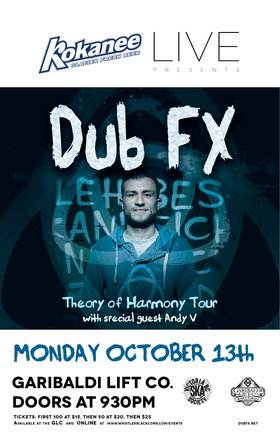 DUB FX, Andy V & Dia Nos - Theory of Harmony Tour - Thanksgiving Get Away at GLC in Whistler: DUB FX, Andy V, DIA-NOS @ Garibaldi Lift Co. Bar & Grill Oct 13 2014 - Sep 26th @ Garibaldi Lift Co. Bar & Grill
