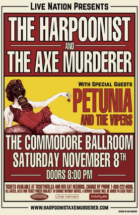 Harpoonist & the Axe Murderer, Petunia and the Vipers @ The Commodore Ballroom Nov 8 2014 - Aug 25th @ The Commodore Ballroom