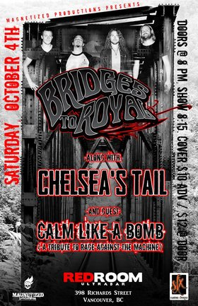 Bridges to Royal, Chelsea's Tail, Calm Like A Bomb ( Tribute To Rage Against The Machine) @ The Red Room Oct 4 2014 - Jun 5th @ The Red Room