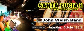 Santa Lucia LFR, John Welsh Band  @ Joe's Apartment Oct 11 2014 - Jul 14th @ Joe's Apartment