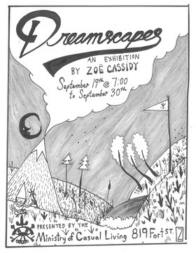 Zoe Cassidy : Dreamscapes - Oct 26th @ The Ministry of Casual Living
