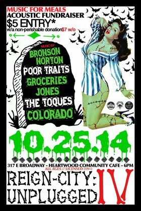 REIGN-CITY: UNPLUGGED (IV) - ACOUSTIC FUNDRAISER: COLORADO, BRYAN MICHAEL & THE TOQUES, POOR TRAITS, GROCERIES JONES, BRONSON NORTON @ Heartwood Community Cafe Oct 25 2014 - Oct 25th @ Heartwood Community Cafe