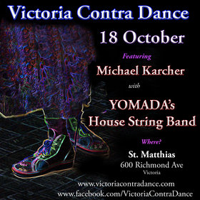 Dance!: Victoria Contra Dance with YOMADA playing, Michael Karcher, calling @ St Matthias Church Oct 18 2014 - Jan 22nd @ St Matthias Church