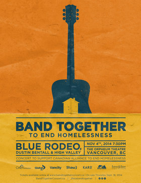 Band Together: Blue Rodeo, Dustin Bentall, Kendel Carson, High Valley @ The Orpheum Nov 4 2014 - Apr 23rd @ The Orpheum