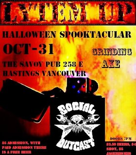 Halloween Party 2014: Lytem Up, Social Outcast , Grinding Axe @ Savoy Pub Oct 31 2014 - Sep 16th @ Savoy Pub