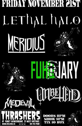 Lethal Halo, MERIDIUS, Fuhquary, Unbeheld, Medevil @ Funky Winker Beans Nov 21 2014 - Oct 17th @ Funky Winker Beans