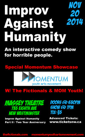 Improv Against Humanity: The Fictionals @ Massey Theatre Nov 20 2014 - Jul 20th @ Massey Theatre