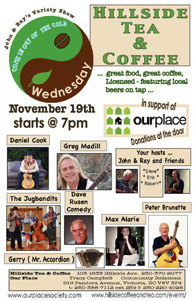 Come In Out of the Cold  Variety Show: greg madill, Daniel Cook, Peter Brunette, Max Alaire, Dave Rusen, Ray Spencer, John Hewson, Colleen Victor & the Jugbandits, Gerry - Mr. Accordion @ Hillside Coffee and Tea Nov 19 2014 - Sep 24th @ Hillside Coffee and Tea