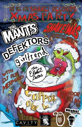 SHAKE! RECORDS XMAS PARTY!!!! with ..: The Mants, Defektors, The Electric Dates, Girlfrend @ Copper Owl Dec 6 2014 - Mar 31st @ Copper Owl