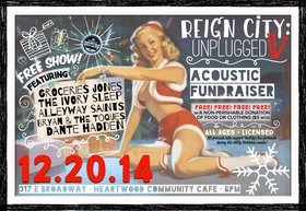 REIGN-CITY: UNPLUGGED (V) - Acoustic FUNDRAISER: Dante Hadden, Bryan & The Toques, The Ivory Sleep, Alleyway Saints, GROCERIES JONES @ Heartwood Community Cafe Dec 20 2014 - Oct 25th @ Heartwood Community Cafe