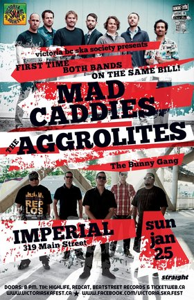 MAD CADDIES & THE AGGROLITES MEGA SHOW: THE AGGROLITES, Mad Caddies, The Bunny Gang @ The Imperial Jan 25 2015 - Sep 26th @ The Imperial