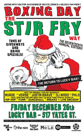 The 17th Annual Edition Of BOXING DAY THE STIR FRY WAY!!: Dj Murge, Verse, Justin Brave, Phlo, DJ Wood @ Lucky Bar Dec 26 2014 - Jun 2nd @ Lucky Bar