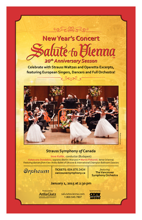 New Year's Concert:  SALUTE TO VIENNA: Imre Kollár  (Conductor), Katarzyna Dondalska  (Soprano), Martin Piskorski  (Tenor), Vancouver Symphony Orchestra @ The Orpheum Jan 1 2015 - Dec 10th @ The Orpheum