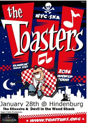 The Toasters, The EliXXXirs, Devil in the Woodshack @ The Hindenburg Jan 28 2015 - Oct 30th @ The Hindenburg