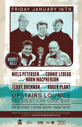Wow! Check out this double bill!: Niels Petersen, Terry Brennan, Connie Lebeau, Norm MacPherson, Roger Plant  @ Upstairs Lounge - Oak Bay Recreation Centre Jan 16 2015 - Jun 2nd @ Upstairs Lounge - Oak Bay Recreation Centre