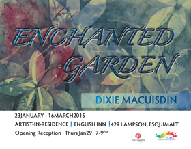 Enchanted Garden Art Exhibition and Event Series: Dixie MacUisdin @ English Inn Jan 23 2015 - Jan 21st @ English Inn