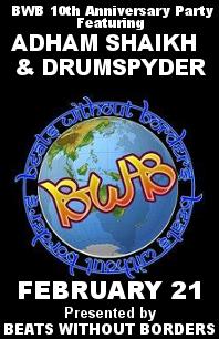Beats Without Borders 10th Anniversary Party Featuring: Adham Shaikh, DRUMSPYDER , DJ's Nils, Lady Ra,  the Samar Oriental Dance Ensemble @ Rickshaw Theatre Feb 21 2015 - Oct 22nd @ Rickshaw Theatre
