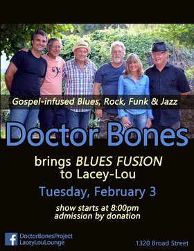 Doctor Bones brings BLUES FUSION to Lacey-Lou: DOCTOR BONES BLUES PROJECT @ Lacey-Lou Tapas Lounge Feb 3 2015 - Apr 19th @ Lacey-Lou Tapas Lounge