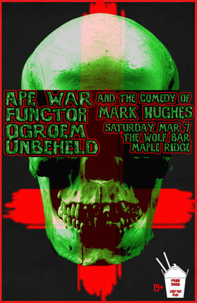 Unbeheld, Ogorem, Functor , Ape War, Mark Hughes @ The Wolf Bar Mar 7 2015 - Dec 13th @ The Wolf Bar