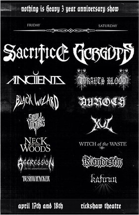 Nothing Is Heavy 3 Year Anniversary (Night 2) w/ Sacrifice and More!!!: Sacrifice, Anciients, Black Wizard, Skull Vultures, Neck of the Woods, Aggression, Bushwhacker @ Rickshaw Theatre Apr 17 2015 - Jun 27th @ Rickshaw Theatre