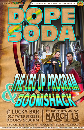 DOPE SODA BACK IN VICTORIA! ...Cravers be warned: Dope Soda, The Leg-Up Program, Boomshack @ Lucky Bar Mar 13 2015 - Sep 26th @ Lucky Bar
