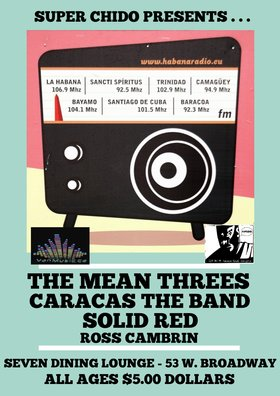 Reggae, rocksteady and Latin punk!: Caracas, The Mean Threes, SOLiDRED, Ross Cambrin @ Seven Dining Lounge Feb 21 2015 - Apr 1st @ Seven Dining Lounge