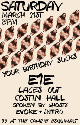 IAN'S BIRTHDAY at THE CAMBIE: Laces Out, E1E, Costin Hall, Spoken By Ghosts, Evoke & Intro  @ The Cambie at the  Esquimalt Inn Mar 21 2015 - Mar 31st @ The Cambie at the  Esquimalt Inn