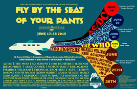 FLY BY THE SEAT OF YOUR PANTS ROCK-N-ROLL TOUR: AC/DC, Foo Fighters, Scorpions, Judas Priest, Alice Cooper, Slipknot, Motorhead, THE WHO, Rise Against, Chemical Brothers, Alt-J, + many more @ VARIOUS VENUES ACROSS EUROPE Jun 1 2015 - Aug 13th @ VARIOUS VENUES ACROSS EUROPE