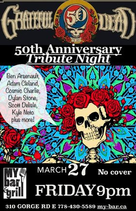 GRATEFUL DEAD TRIBUTE - 50th Anniversary Celebration: Ben Arsenault, Adam Cleland, Charles Graham, Dylan Stone, Scott Delisle, Kyle Neto @ My Bar and Grill Mar 27 2015 - Oct 30th @ My Bar and Grill
