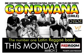 GONDWANA   (CHILE), Latin lion Soundsystem, Lt.Irie, Tank Gyal @ The Red Room Mar 2 2015 - Jun 1st @ The Red Room
