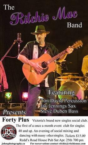 Forty Plus Victoria's newest Singles Social Club: The Ritchie Mac Band @ Redds Roadhouse Pub Apr 25 2015 - Sep 27th @ Redds Roadhouse Pub