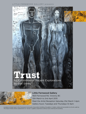 Trust  - An Exhibition of Recent Explorations: Gail Sibley @ Little Fernwood Gallery Mar 12 2015 - Mar 4th @ Little Fernwood Gallery