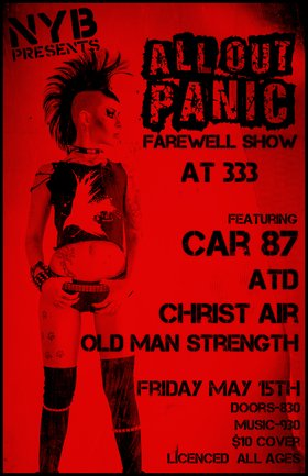 (AOP Farewell Show): ALL OUT PANIC, Car 87, ATD, Christ Air, Old Man Strength @ 333 May 15 2015 - Jun 2nd @ 333