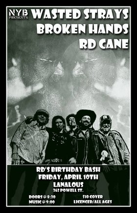(RD's BDAY Bash): Wasted Strays, The Broken Hands, R.D. Cane @ LanaLou's Apr 10 2015 - Aug 21st @ LanaLou's