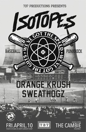 Isotopes, Orange Krush, The Sweathogz @ The Cambie at the  Esquimalt Inn Apr 10 2015 - Mar 31st @ The Cambie at the  Esquimalt Inn
