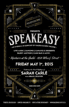 Speakeasy: An Evening in Support of Kaleidoscope Theatre: Sarah Carlé, Brad L'Écuyer @ The Guild Freehouse May 1 2015 - Dec 6th @ The Guild Freehouse