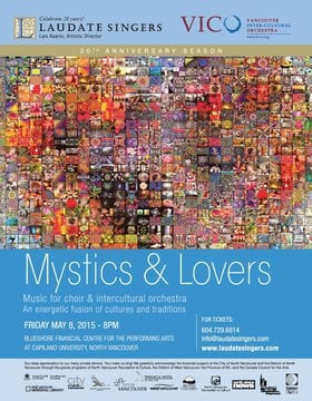 MYSTICS & LOVERS: Laudate Singers, Vancouver Inter-Cultural Orchestra, Jamal Salavati Kurdestani @ BlueShore Financial Centre for the Performing Arts at Capilano U May 8 2015 - Jun 1st @ BlueShore Financial Centre for the Performing Arts at Capilano U