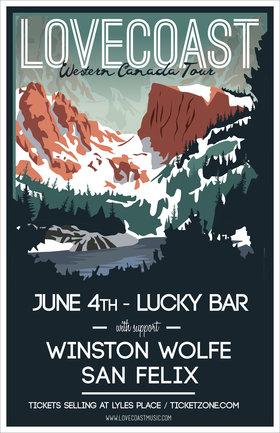 Lovecoast Western Canada Tour: LOVECoast, Winston Wolfe, San Felix @ Lucky Bar Jun 4 2015 - Sep 17th @ Lucky Bar