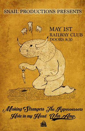 Making Strangers , The Repossessors, Hole In my Head, War Amp  @ Railway Club May 1 2015 - Nov 26th @ Railway Club