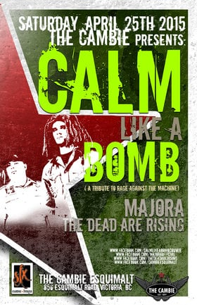 Calm Like A Bomb, MAJORA, The Dead Are Rising @ The Cambie at the  Esquimalt Inn Apr 25 2015 - Mar 31st @ The Cambie at the  Esquimalt Inn