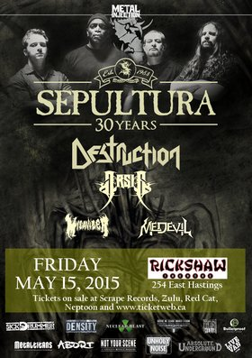 SEPULTURA's 30th Anniversary North American Tour: Sepultura, Destruction, Arsis, Micawber, Medevil @ Rickshaw Theatre May 15 2015 - Dec 8th @ Rickshaw Theatre