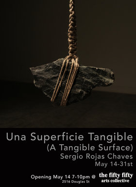 Una Superficie Tangible (A Tangible Surface) by Rojas Chaves: Sergio Rojas Chaves @ the fifty fifty arts collective May 14 2015 - Mar 23rd @ the fifty fifty arts collective