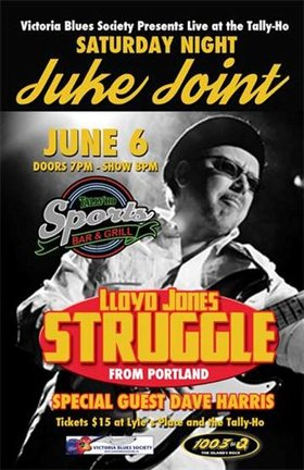 Lloyd Jones Struggle, Dave Harris @ Tally Ho Sports Bar and Grill Jun 6 2015 - Dec 3rd @ Tally Ho Sports Bar and Grill