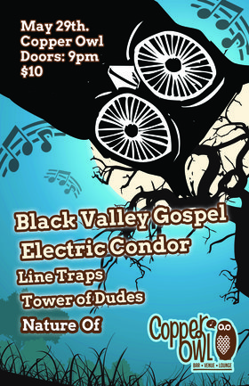"An ""Electric Condor"" takes flight: The Tower of Dudes, LINE TRAPS, Electric Condor, Black Valley Gospel @ Copper Owl May 29 2015 - Oct 24th @ Copper Owl"