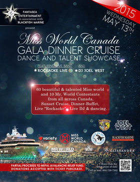Miss World Canada Gala Dinner Cruise Dance & Talent Showcase: The Naturals, DJ Joel West @ Vancouver Cruises May 13 2015 - Oct 31st @ Vancouver Cruises