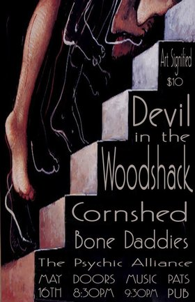 Devil in the Woodshack, Cornshed, Bone Daddies, The Psychic Alliance @ Pat's Pub May 16 2015 - Apr 19th @ Pat's Pub