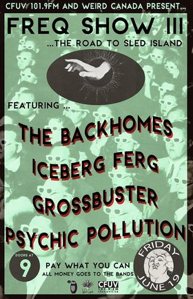 FREQ SHOW III ::: The Backhomes, Grossbuster, Iceberg Ferg, Psychic Pollution @ Copper Owl Jun 19 2015 - Feb 20th @ Copper Owl